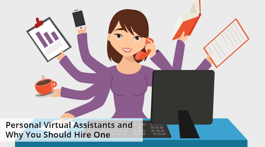 personal-virtual-assistants-and-why-you-should-hire-one