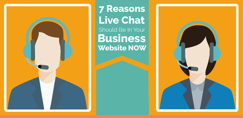 7 Reasons Live Chat Should Be In Your Business Website NOW